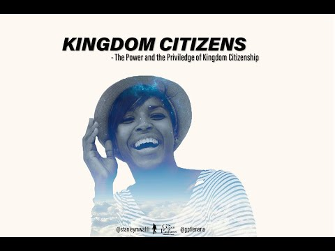 Kingdom Citizens | The Green Pastures Tabernacle | Stanley Mwalili