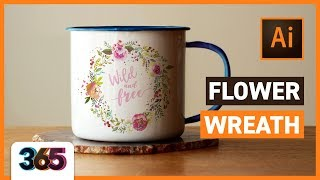 Flower Wreath In Illustrator CC | Tips & Time-lapse #10/365 Days Of Creativity
