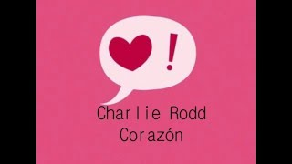 Charlie Rodd   Corazón