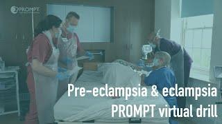 PROMPT Pre-Eclampsia Virtual Drill