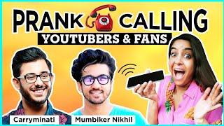 PRANK CALLING YOUTUBERS & FANS   Ft. Carryminati & Mumbiker Nikhil   Ep. 6   Anisha Dixit