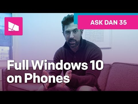 Will Microsoft release a full version of Windows 10 for phones? #AskDanWindows 35