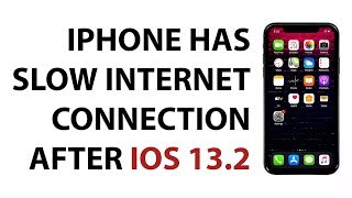 Fix an iPhone that has slow internet connection after iOS 13.2.3