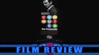 THE COMMUTER Film Review | Cinema RoundUp