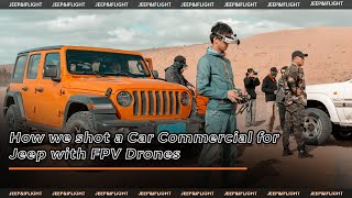 How we shot a Car Commercial for Jeep with FPV Drones   Behind the Scenes
