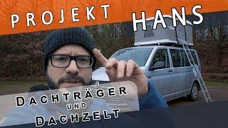 VW T6   #2 Dachträger und Dachzelt   Hans mit Hut   Projekt HANS