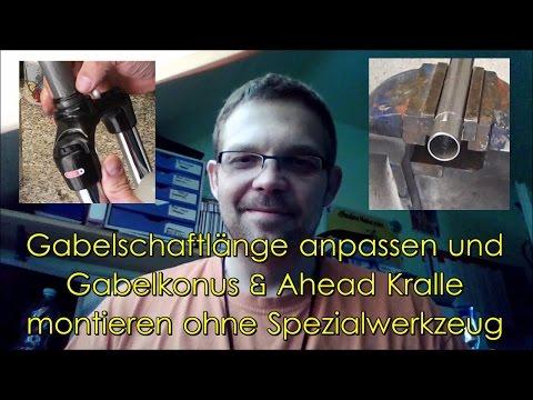 Ahead Kralle und Gabelkonus montieren ohne Spezialwerkzeug, Schaftlänge anpassen