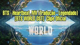 BTS   Heartbeat, MV (Tradução   Legendado) [BTS WORLD OST]  Clipe Oficial