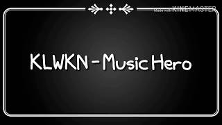 KLWKN - Music Hero (Lyric Video)