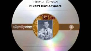 Hank Snow - It Don't Hurt Anymore