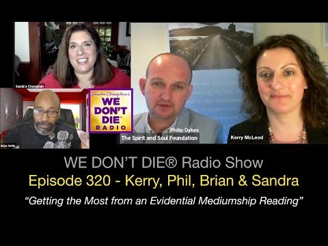 Episode 320 Kerry McLeod & Philip Dykes - Elements of a Proper Evidential Medium Reading & Dem