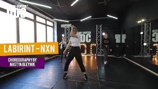 Labirint   NXN Choreography By Nastya Oleynik   Talent Center DDC