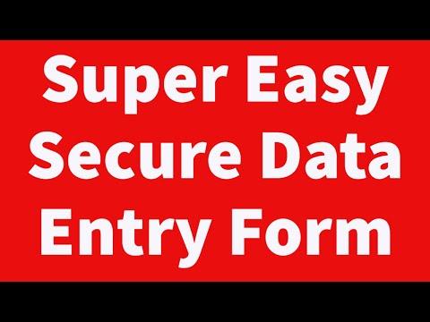 Super Easy Secure Data Entry Form