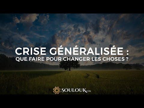 Crise généralisée : Que faire pour changer les choses ?