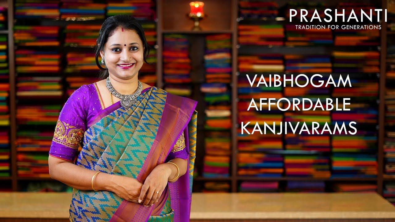 "<p style=""color: red"">Video : </p>Vaibhogam Affordable Kanjivarams | 22 Sep 2020 | Prashanti 2020-09-22"