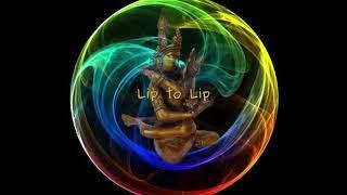 Lip to Lip