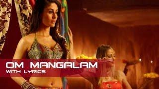 Om Mangalam (Lyrical Song) | Kambakkht Ishq | Akshay