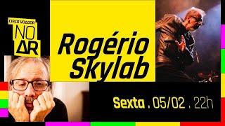 ROGÉRIO SKYLAB – Ao Vivo no Circo Voador 2019