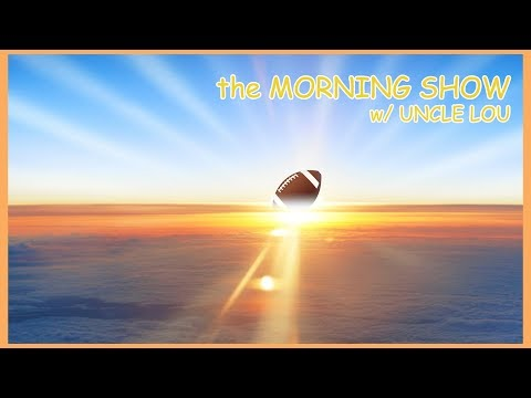 LIVE - the MORNING SHOW w/ UNCLE LOU EP 20 - PLAYOFFS, PITTMAN, BOBO, BOWL MATCHUPS
