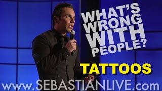 Tattoos | Sebastian Maniscalco: What's Wrong With People?