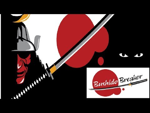 BUSHIDO BREAKER, will you break the code of honor ?
