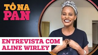 Tô na Pan entrevista a cantora Aline Wirley, ex-Rouge
