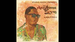 Ajebutter22 & Studio Magic   Anytime Soon[FULL ALBUM]