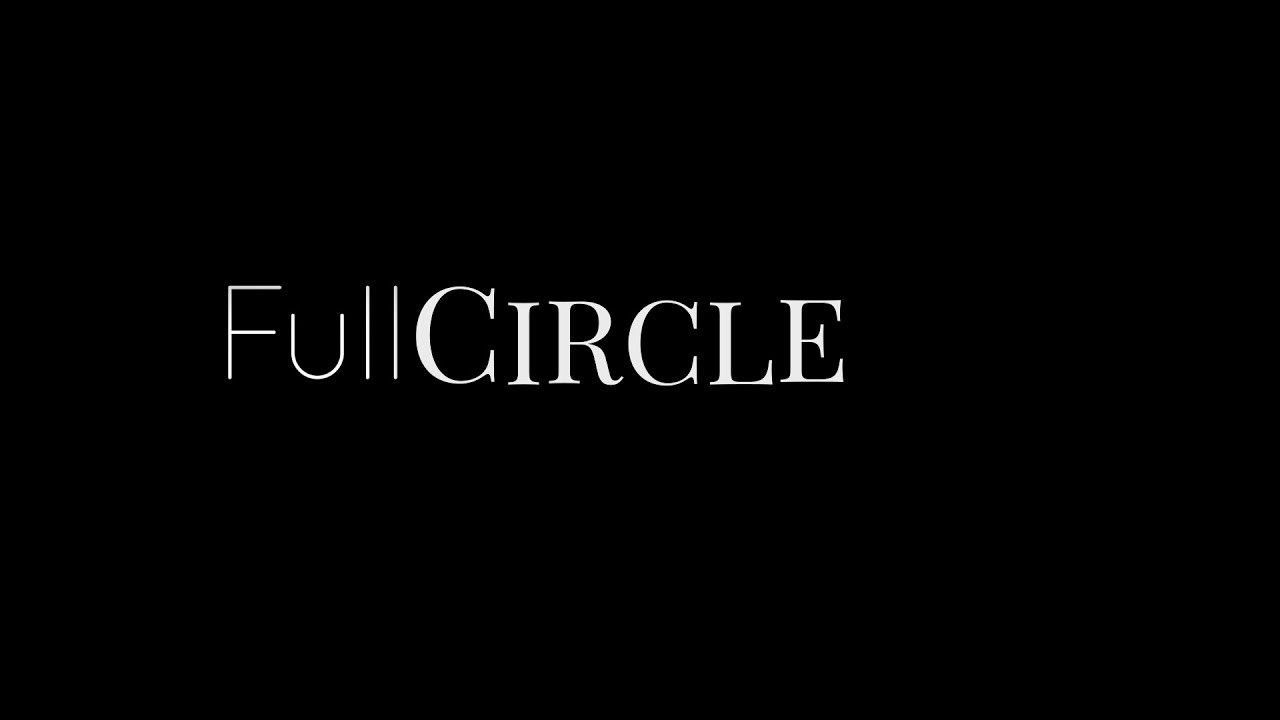 Full Circle - Short Film
