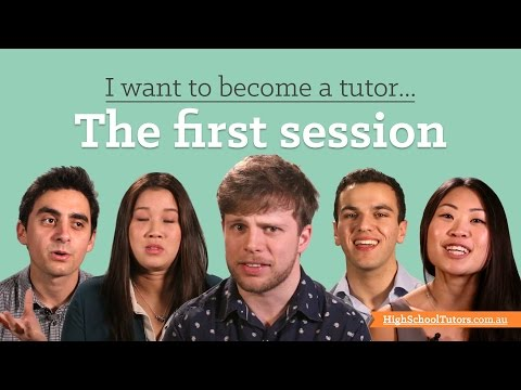 I Want To Become A Tutor: What should I do for the first session?