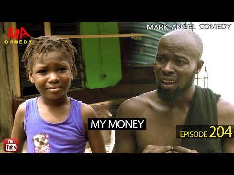 Mark Angel Comedy – MY MONEY (Episode 204)