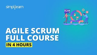 Agile Scrum Full Course In 4 Hours   Agile Scrum Master Training   Agile Training Video  Simplilearn