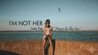 Vietsub + Lyrics I'm Not Her   Clara Mae