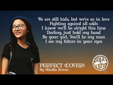 Misellia Ikwan  | Perfect Cover (lyrics)