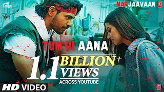 Tum Hi Aana - Official Video Song