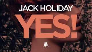 Jack Holiday - Yes! (Original Mix)