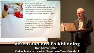 Dan Larhammar – Vad är fakta och vad är fake news om Covid 19