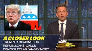 """Trump Campaigns for Republicans, Calls Democrats an """"Angry Mob"""": A Closer Look"""
