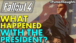 Fallout 4: What Happened to Fallout's Last Pre W-A-R President and Why it's Important! #PumaThoughts