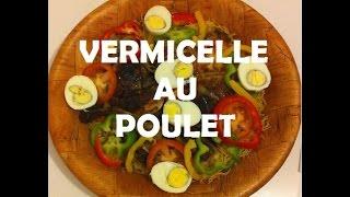 Vermicelle Au Poulet - Recette Sénégalaise