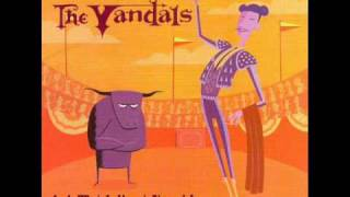 The Vandals - I'm The Boss Of Me