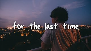 Dean Lewis   For The Last Time  Lyrics