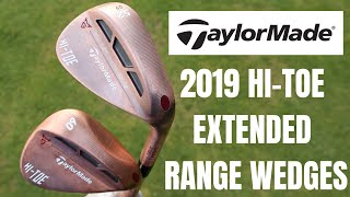 NEW 2019 TAYLORMADE HI-TOE WEDGES - THE ULTIMATE WEDGE COMBO?
