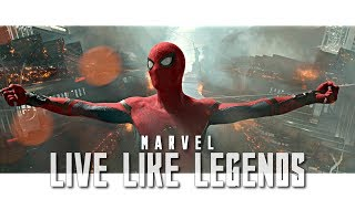 MARVEL || Live Like Legends