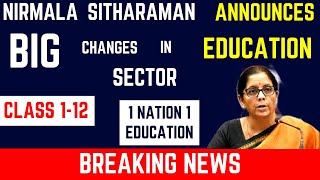 Nirmala Sitharaman announces changes in education sector | Class 1-12 ,College E-Learning | Big News