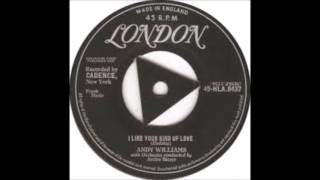 Andy Williams - I Like Your Kind Of Love - 78 RPM
