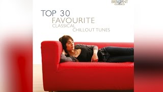 TOP 30 Classical Relaxing Music