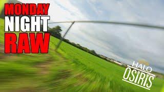 Monday Night RAW 05/07 - Full Send Rippage #NoStab - DJI HD FPV Freestyle