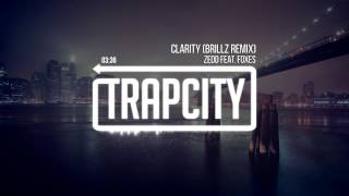 Gambar cover Zedd (feat. Foxes) - Clarity (Brillz Remix)