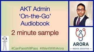 Arora MRCGP AKT Admin 'On-the-Go' Audiobook - 2 MINUTE SAMPLE