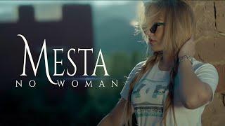 MESTA - No Woman - (Official Video Clip) 2019